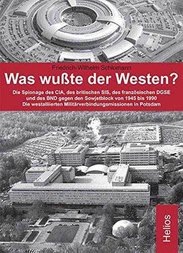 9783938208953: Was wußte der Westen?: Die Spionage der nordamerikanischen CIA, des britischen SIS, des französischen DGSE und des westdeutschen BND gegen den ... bis 1990. Die westalliierten MVM in Potsdam