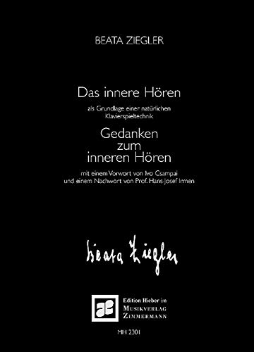 9783938223871: Das innere Hören; Gedanken zum inneren Hören: mit einem neuen Vorwort  von Ivo Csampaiund und einem Nachwort von Prof. Hans-Josef Irmen