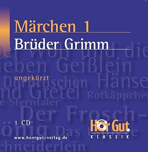 Märchen 1. CD: Grimm, Jakob; Grimm, Wilhelm