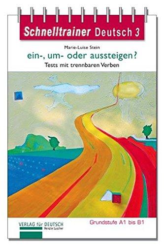 9783938251089: Schnelltrainer Deutsch: Ein-, Um- Oder Aussteigen? (German Edition)