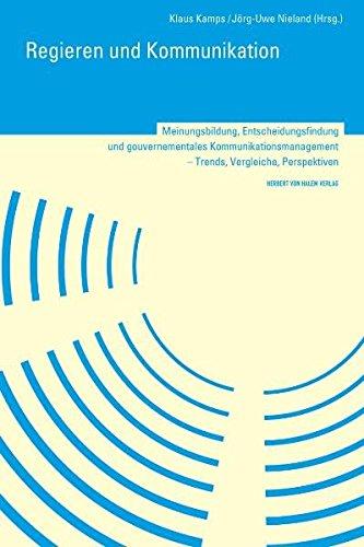 Regieren und Kommunikation: Meinungsbildung, Entscheidungsfindung und gourvernementales ...