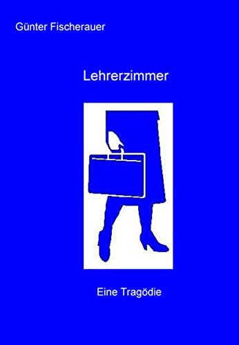 9783938262351: Lehrerzimmer: Eine Tragödie (Livre en allemand)