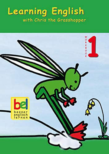 Learning English with Chris the Grasshopper. Workbook: Beate Baylie, Karin