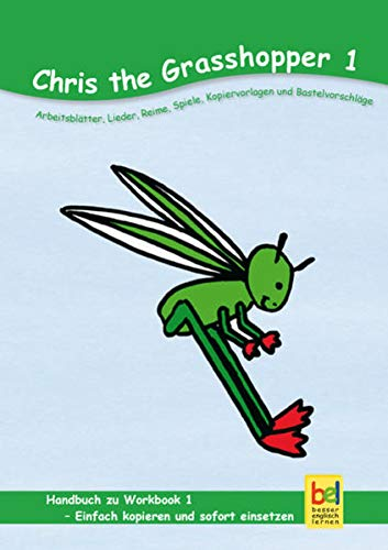 Learning English with Chris the Grasshopper Handbuch zu Workbook 1: Beate Baylie