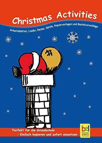 Christmas Activities. Arbeitsblätter: Lieder, Reime, Spiele, Kopiervorlagen: Beate Baylie, Karin