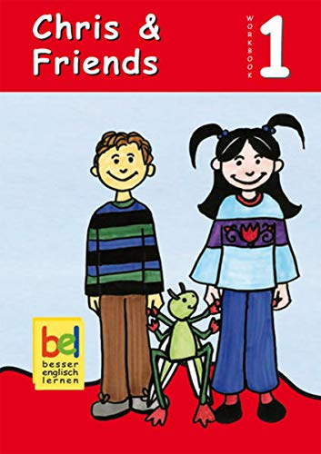 Learning English with Chris & Friends. Workbook: Beate Baylie; Karin