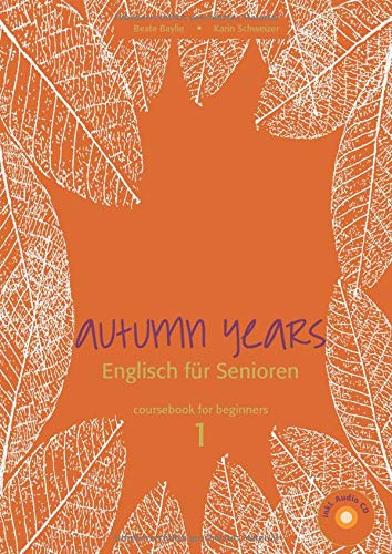 Autumn Years for Beginners. Coursebook: For Beginners: Baylie, Beate; Schweizer,
