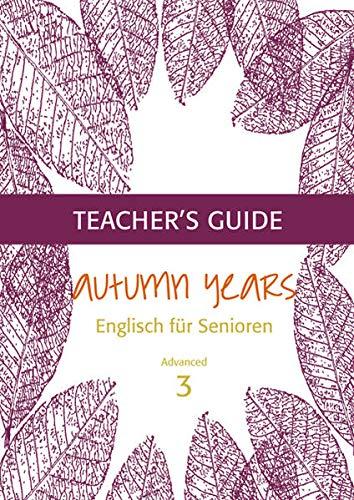9783938267356: Autumn Years for Advanced Learners. Teacher's Guide: For Advanced Learners Englisch für Senioren
