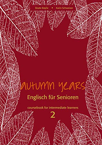 9783938267363: Autumn Years for Intermediate Learners. Coursebook: For Intermediate Learners - Buch mit Audio CD - Englisch für Senioren