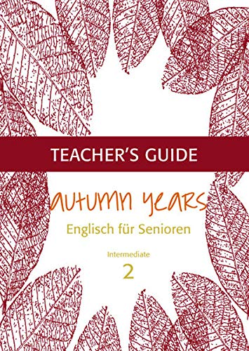 Autumn Years Teacher's Guide, Intermediate: Beate Baylie
