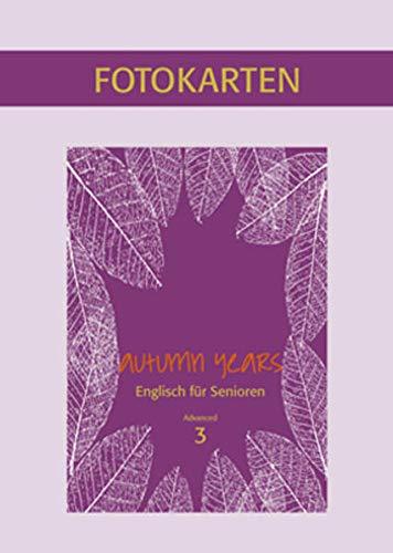 Autumn Years for Advanced Learners: Fotokartenbuch zu: Beate Baylie, Karin