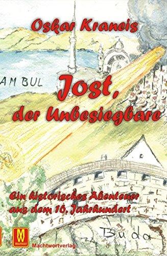 Jost, der Unbesiegbare: Ein historisches Abenteuer aus dem 16. Jahrhundert: Oskar Kraneis