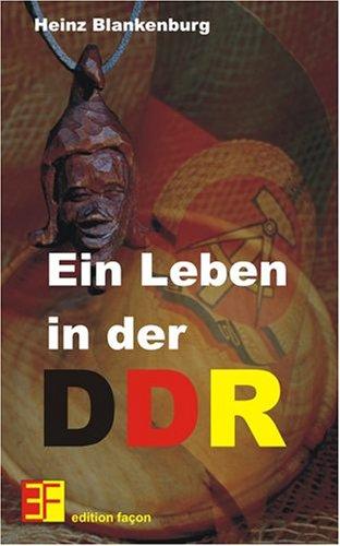 Ein Leben in der DDR: Blankenburg, Heinz