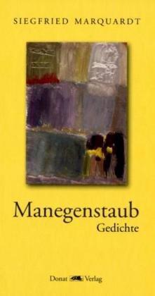 Manegenstaub. Gedichte: Marquardt, Siegfried