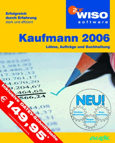 9783938279328: WISO Kaufmann 2006 / CD-ROM f?r Windows ab 98: Das B?ro-Genie mit Zukunft.
