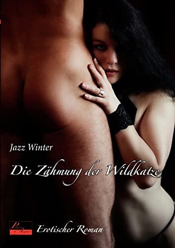 Die Zähmung der Wildkatze: Erotischer Roman: Winter, Jazz