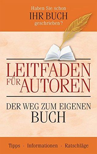 9783938295564: Leitfaden für Autoren: Der Weg zum eigenen Buch