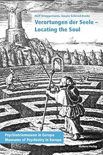 9783938304488: Verortungen der Seele - locating the soul: Psychiatrie-Museen