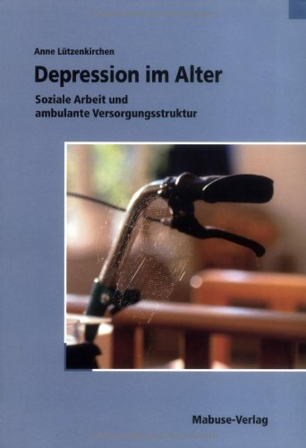 9783938304808: Depression im Alter: Soziale Arbeit und ambulante Versorgungsstruktur