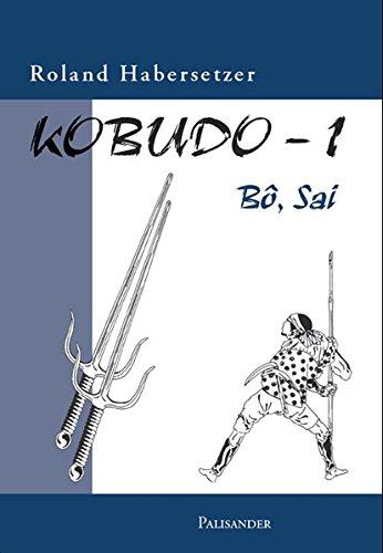 9783938305027: Kobudo-1: Bo, Sai