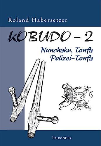 9783938305034: Kobudo-2: Nunchaku, Tonfa, Polizei-Tonfa