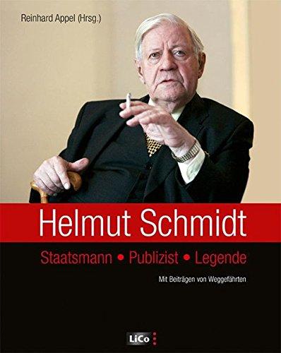 9783938323816: Helmut Schmidt: Staatsmann - Publizist - Legende by Appel, Reinhard