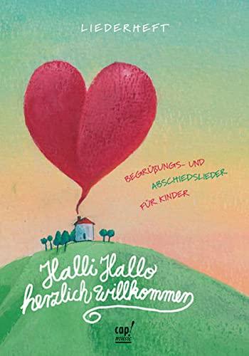 9783938324486: Halli Hallo - Herzlich willkommen: Begrüßungs- und Abschiedslieder für Kinder. Notenheft