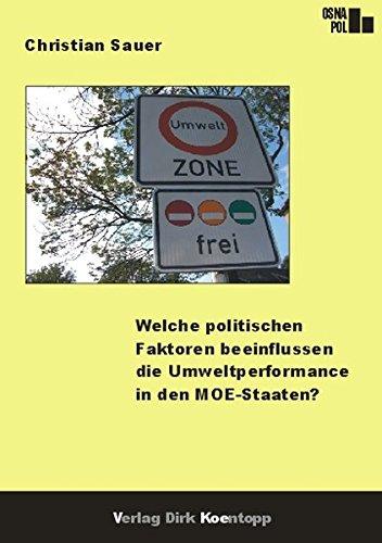 9783938342183: Welche politischen Faktoren beeinflussen die Umweltperformance in den MOE-Staaten?