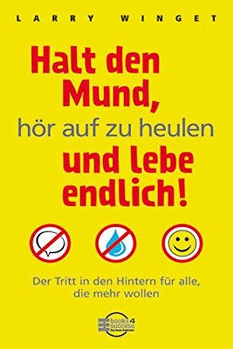 Halt den Mund, h+â-¦r auf zu heulen und lebe endli (3938350164) by [???]