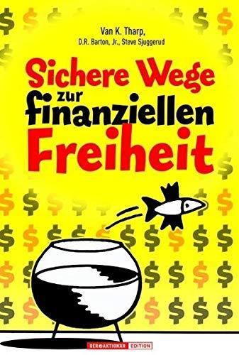 9783938350171: Sichere Wege zur finanziellen Freiheit