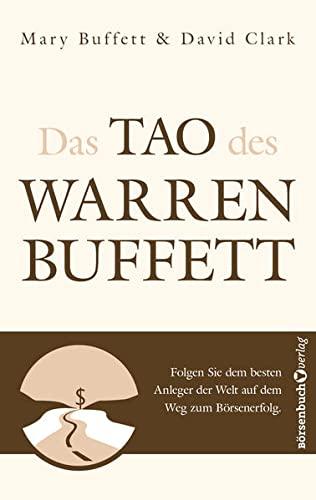 9783938350591: Das Tao des Warren Buffet: Folgen Sie dem besten Anleger der Welt auf dem Weg zum B�rsenerfolg!