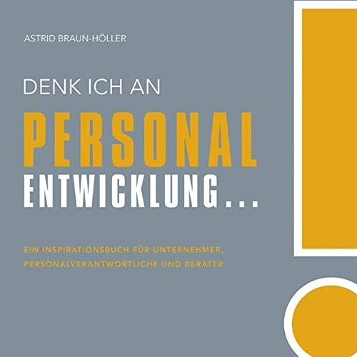9783938350836: Denk ich an Personalentwicklung...: Ein Inspirationsbuch f�r Unternehmer, Personalverantwortliche und Berater