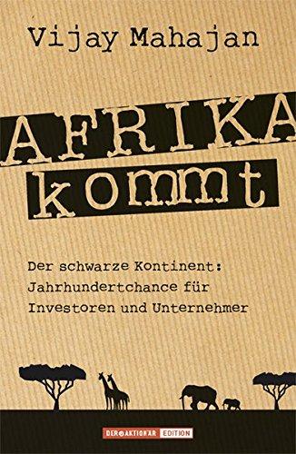 9783938350911: Afrika kommt!: Der schwarze Kontinent: Jahrhundertchance für Investoren und Unternehmer
