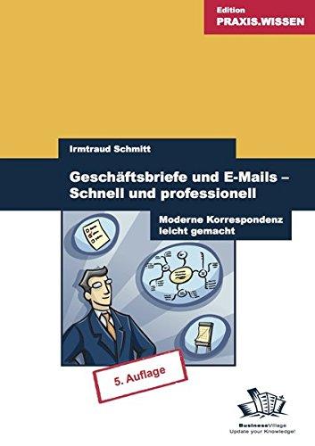 9783938358320: Geschäftsbriefe und E-Mails - Schnell und professionell: Moderne Korrespondenz leicht gemacht
