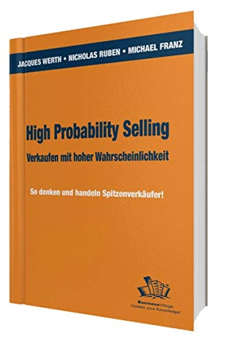 9783938358559: High Probability Selling - Verkaufen mit hoher Wahrscheinlichkeit: So denken und handeln Spitzenverkäufer!