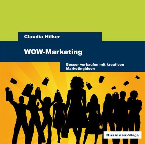 9783938358665: WOW-Marketing: Besser verkaufen mit kreativen Marketingideen