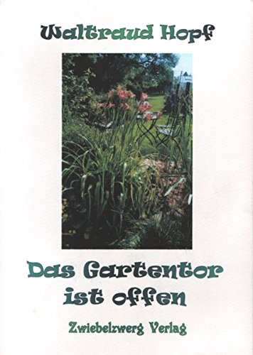 9783938368589: Das Gartentor ist offen