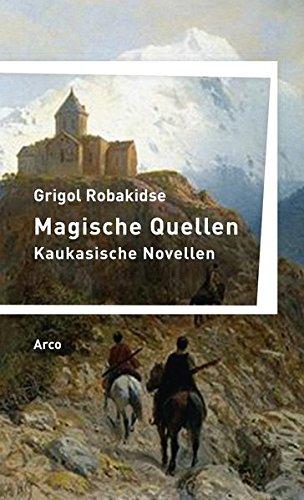 Magische Quellen: Robakidse, Grigol /