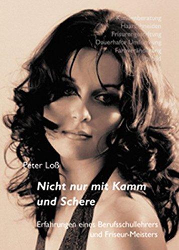9783938380529: Nicht nur mit Kamm und Schere: Erfahrungen eines Berufschullehrers und Friseurmeisters