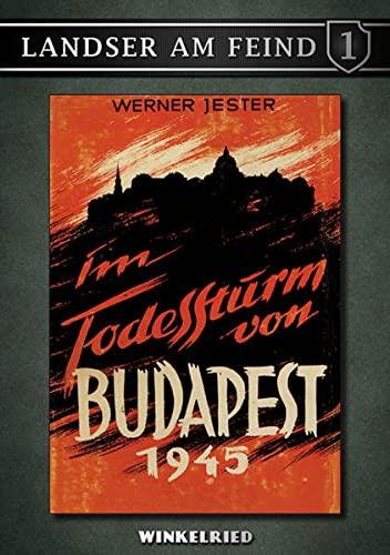 Im Todessturm von Budapest 1945: Werner Jester