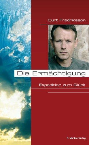 9783938396056: Die Erm�chtigung: Expedition zum Gl�ck