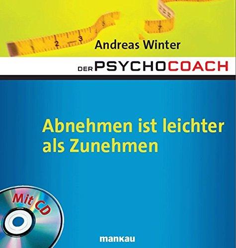 9783938396124: Abnehmen ist leichter als Zunehmen: Der Psychocoach. Mit Starthilfe-CD