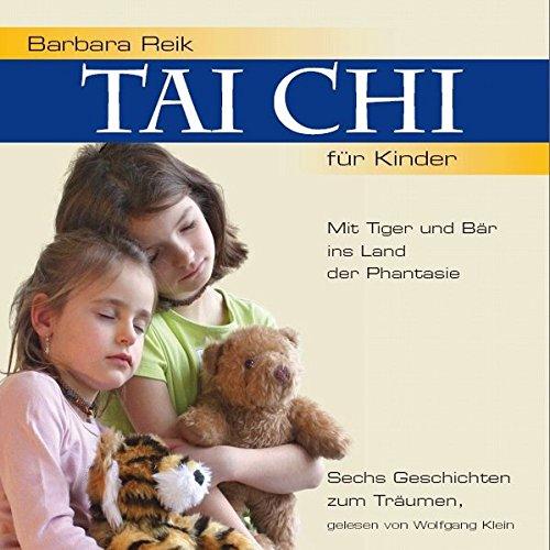 9783938396131: Tai Chi für Kinder - Mit Tiger und Bär ins Land der Phantasie. CD: Sechs Geschichten zum Träumen