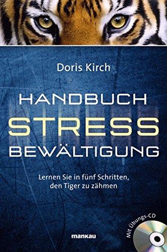 Handbuch Stressbewältigung - Lernen Sie in fünf: Kirch, Doris