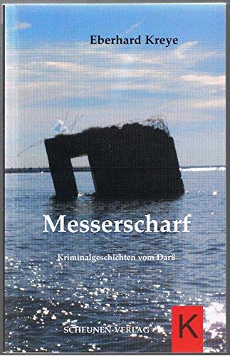 Messerscharf - Kriminalgeschichten vom Darß - SIGNIERT: Kreye Eberhard