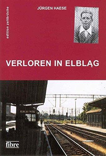 9783938400296: Verloren in Elblag: Autobiographischer Roman