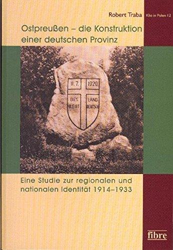 9783938400524: Ostpreußen - die Konstruktion einer deutschen Provinz