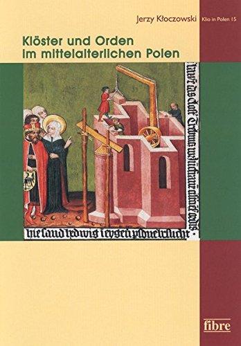 Klöster und Orden im mittelalterlichen Polen: Jerzy Kloczowski