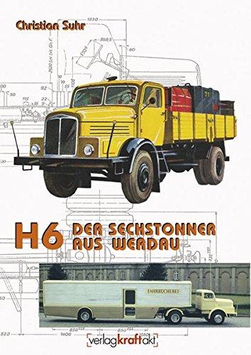 9783938426029: H6 - Der Sechstonner aus Werdau