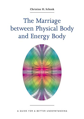 9783938429013: The Marriage Between Physical Body and Energy Body